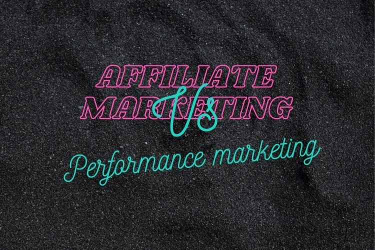 Is Affiliate Marketing the Same as Performance Marketing?
